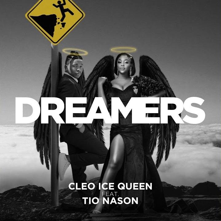 Cleo Ice Queen ft. Tio Nason - Dreamers