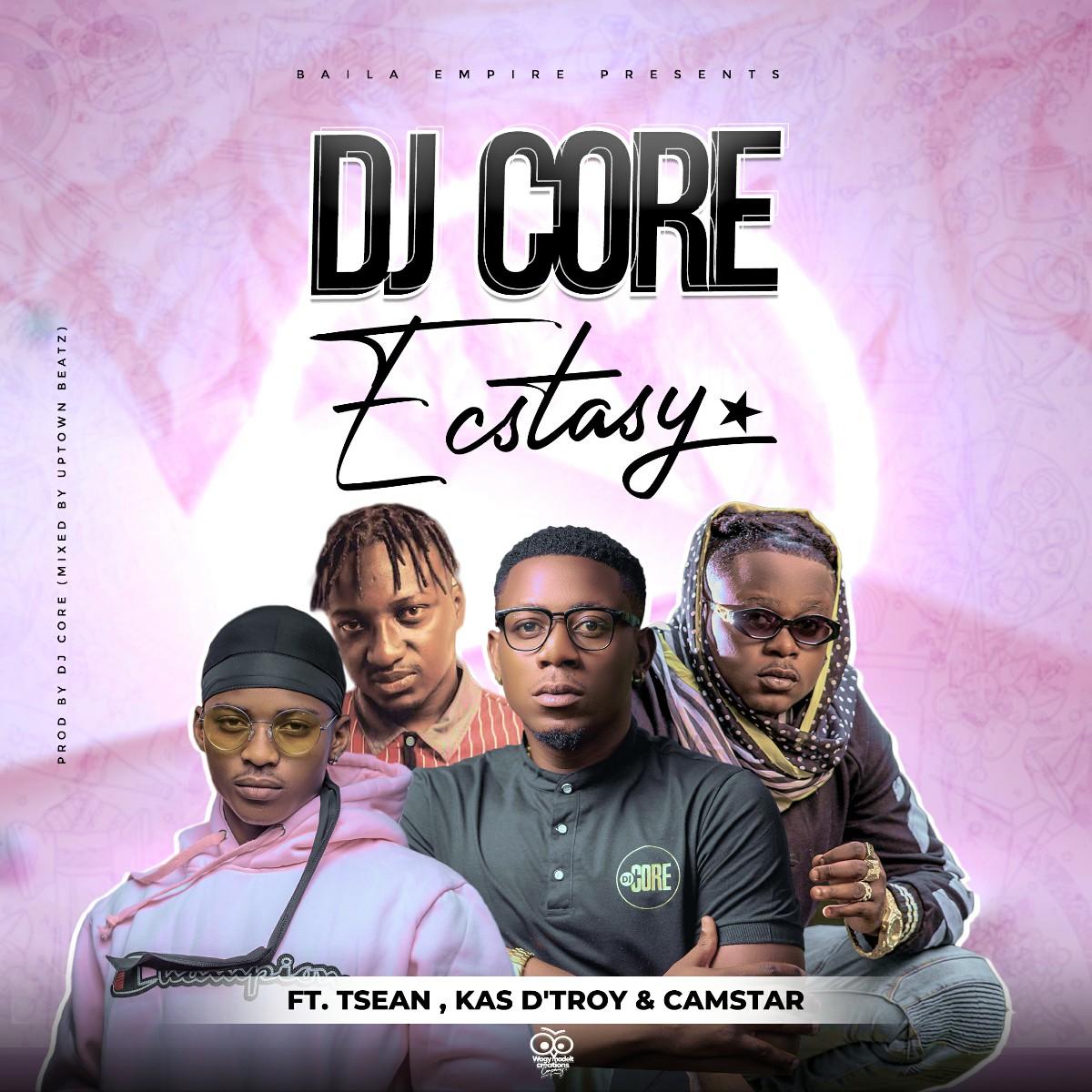 DJ Core ft. T-Sean, Kas D'Troy & Camstar - Ecstasy