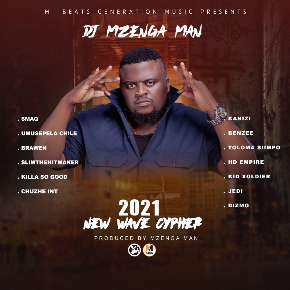 DJ Mzenga Man ft. Various Artistes - 2021 New Wave Cypher
