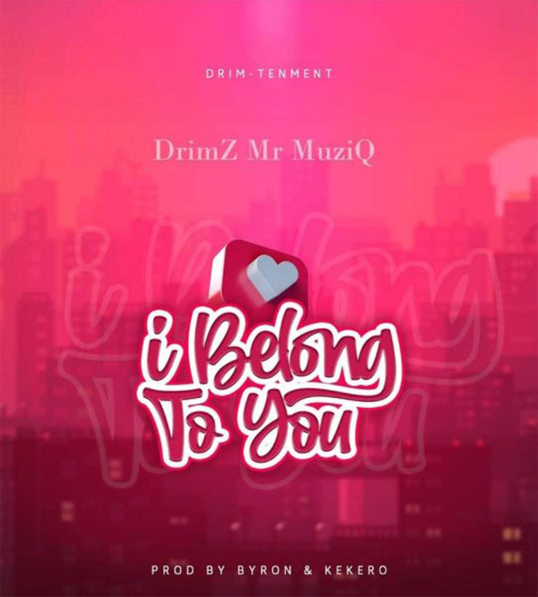 Drimz - I Belong To You (Prod. Byron & Kekero)