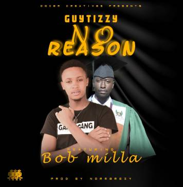Guytizzy ft. Bob Milla - No Reason (Prod. Normbrezy)
