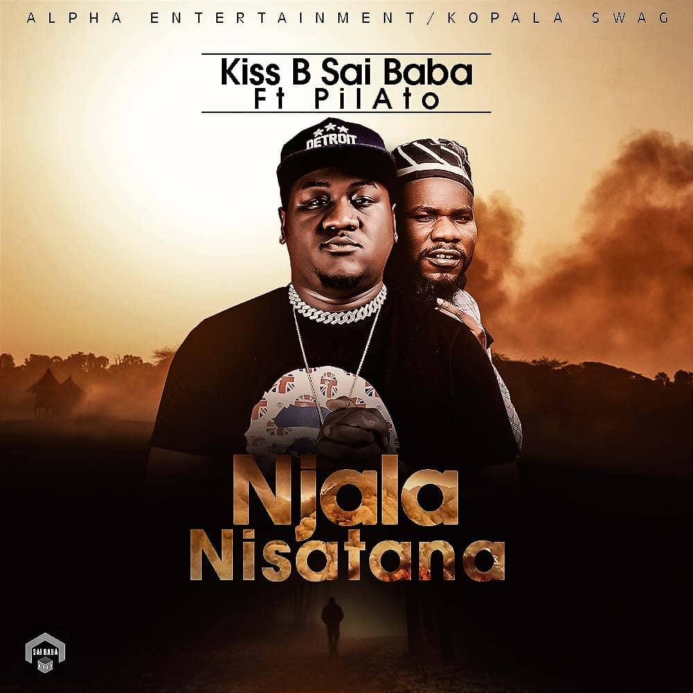 Kiss B Sai Baba ft. Pilato - Njala Nisatana