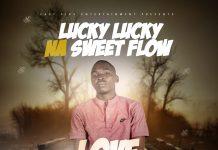 Lucky Lucky ft. Sweet Flow - Love Moitengela