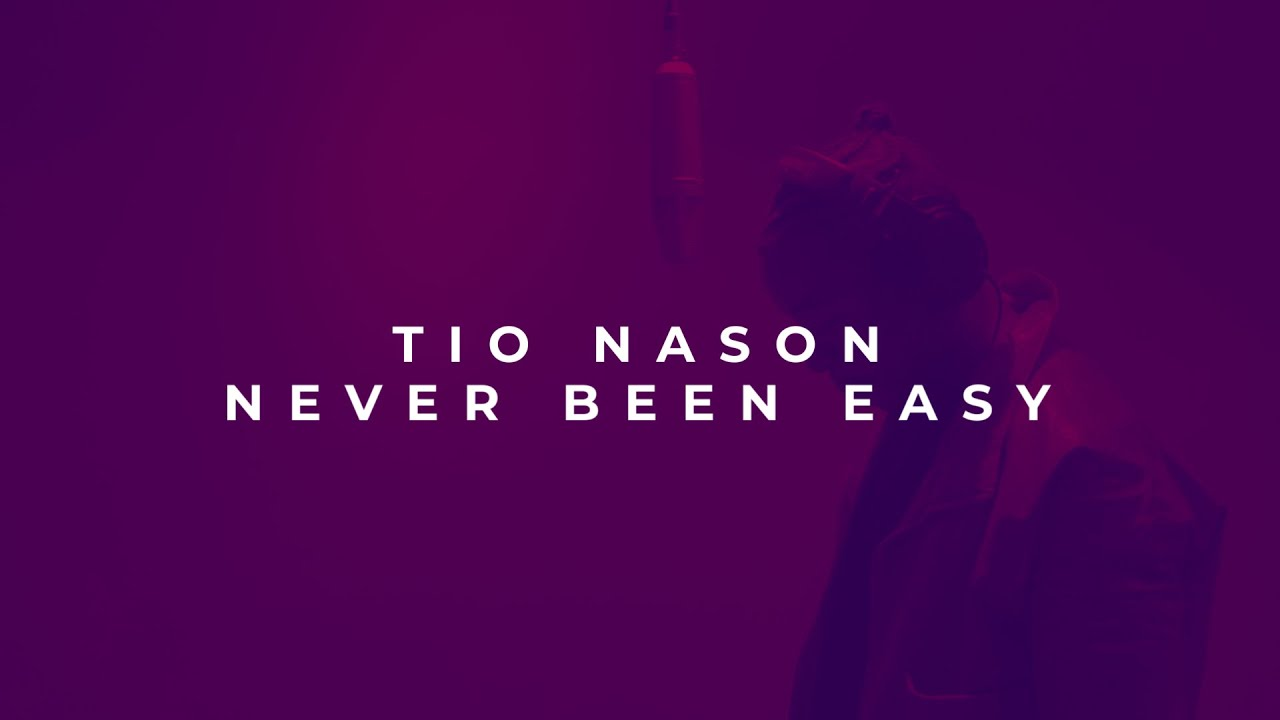Tio Nason - Never Been Easy (A Daev Tribute)