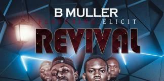 B Muller ft. Elicit - Revival (Prod. Ecee)