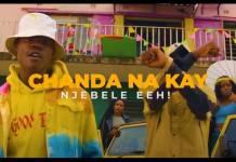 Chanda Na Kay - Njebele Eeh! (Official Video)