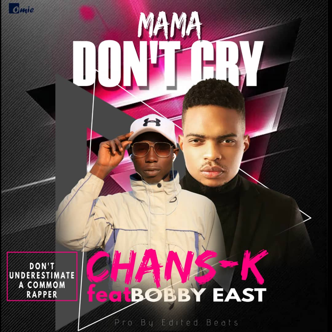 Chans K ft. Bobby East - Mama Don't Cry