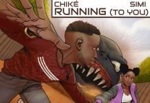 Chiké & Simi – Running (To You)
