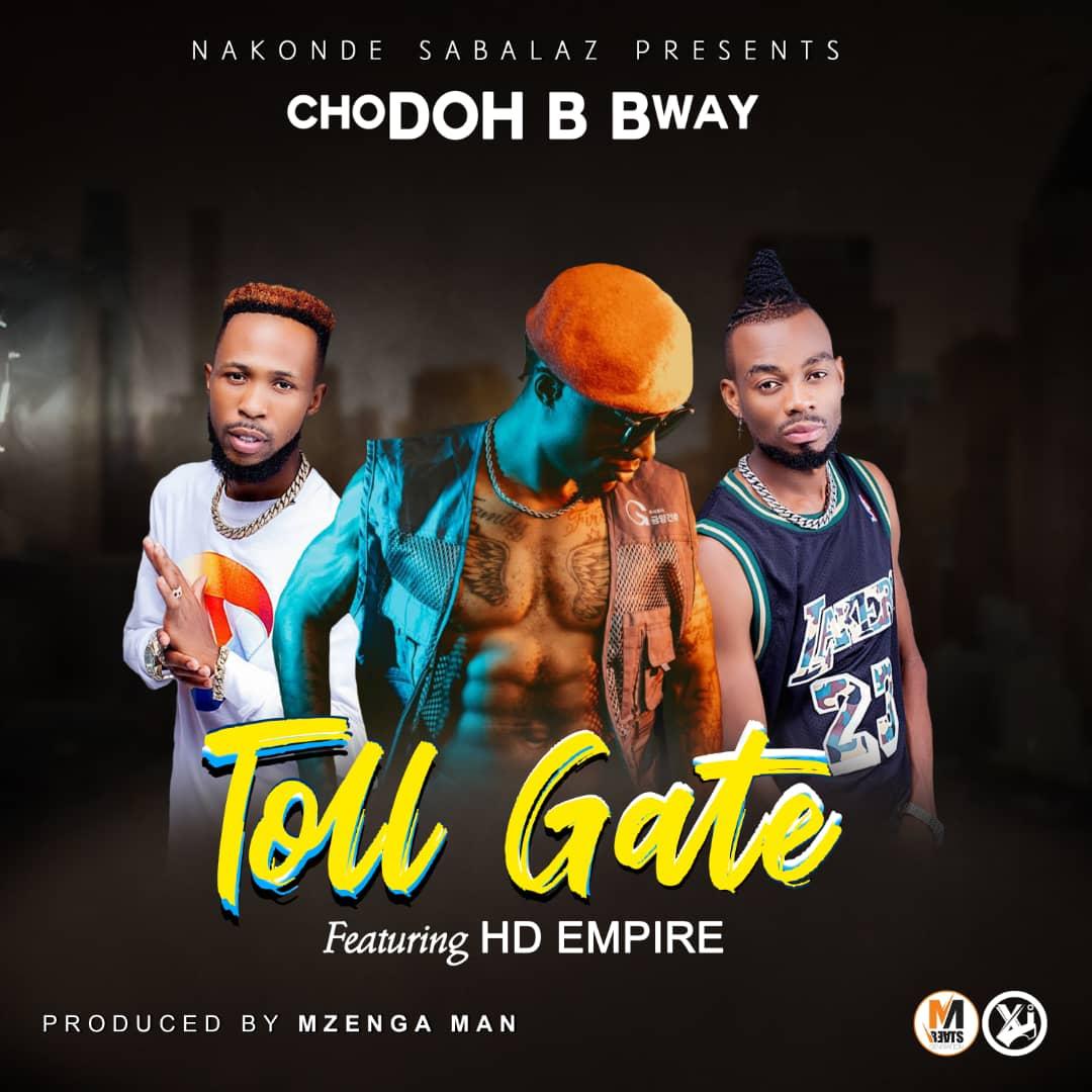 Chodoh B Bway ft. HD Empire - Toll Gate