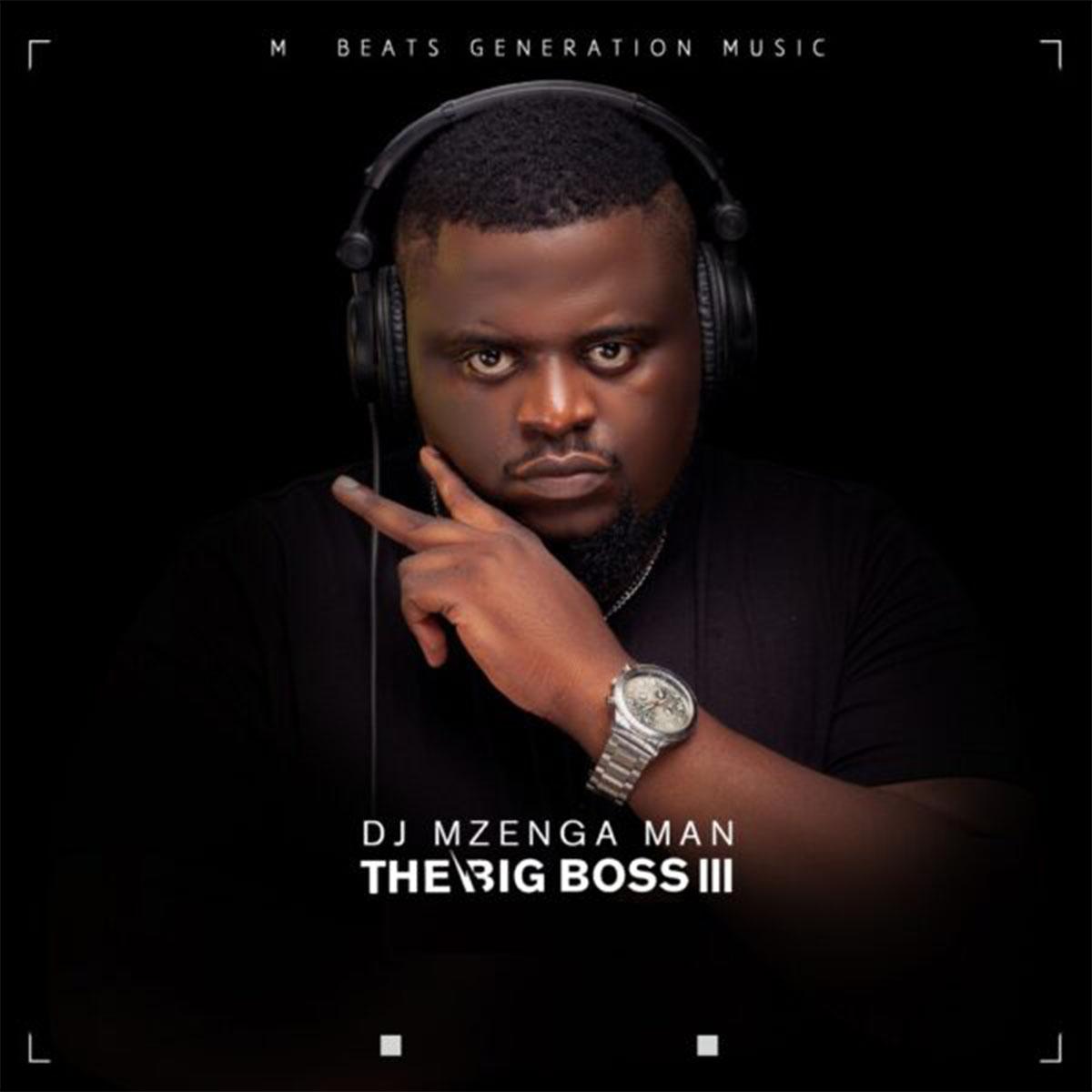 ALBUM: DJ Mzenga Man - The Big Boss III
