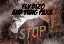 Fly Dizo & Yung Paxie - Non Stop