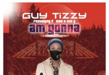 Guytizzy ft. D Man & Sim G - Am Gonna Shine