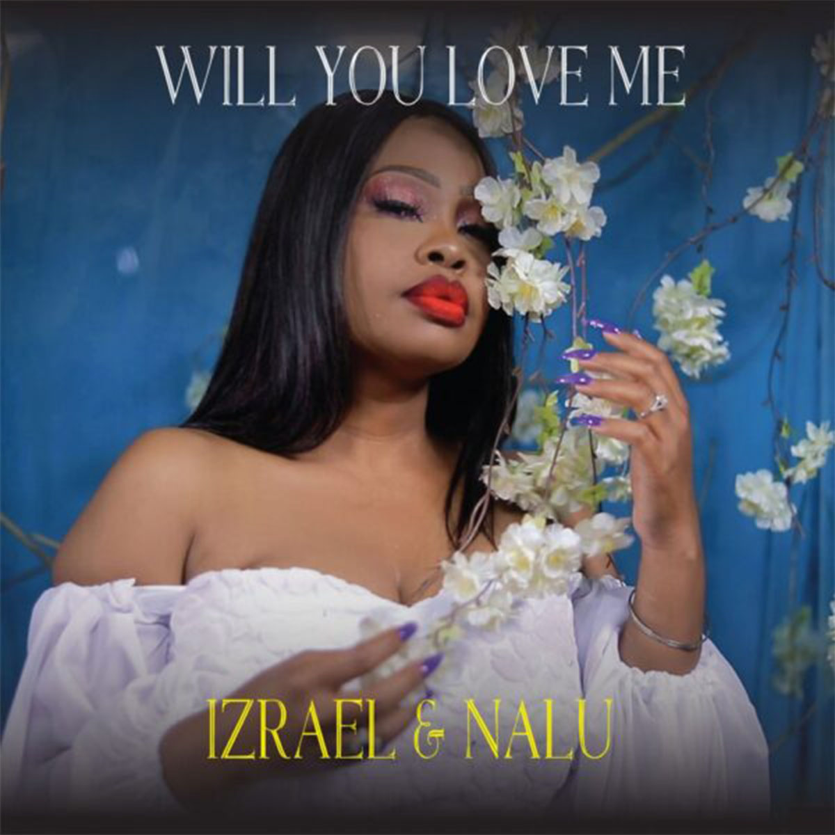 EP: Izrael & Nalu - Will You Love Me