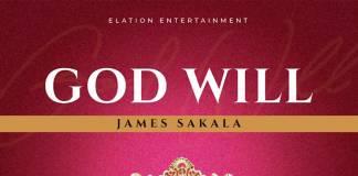 James Sakala - God Will (Prod. Uptown Beats)