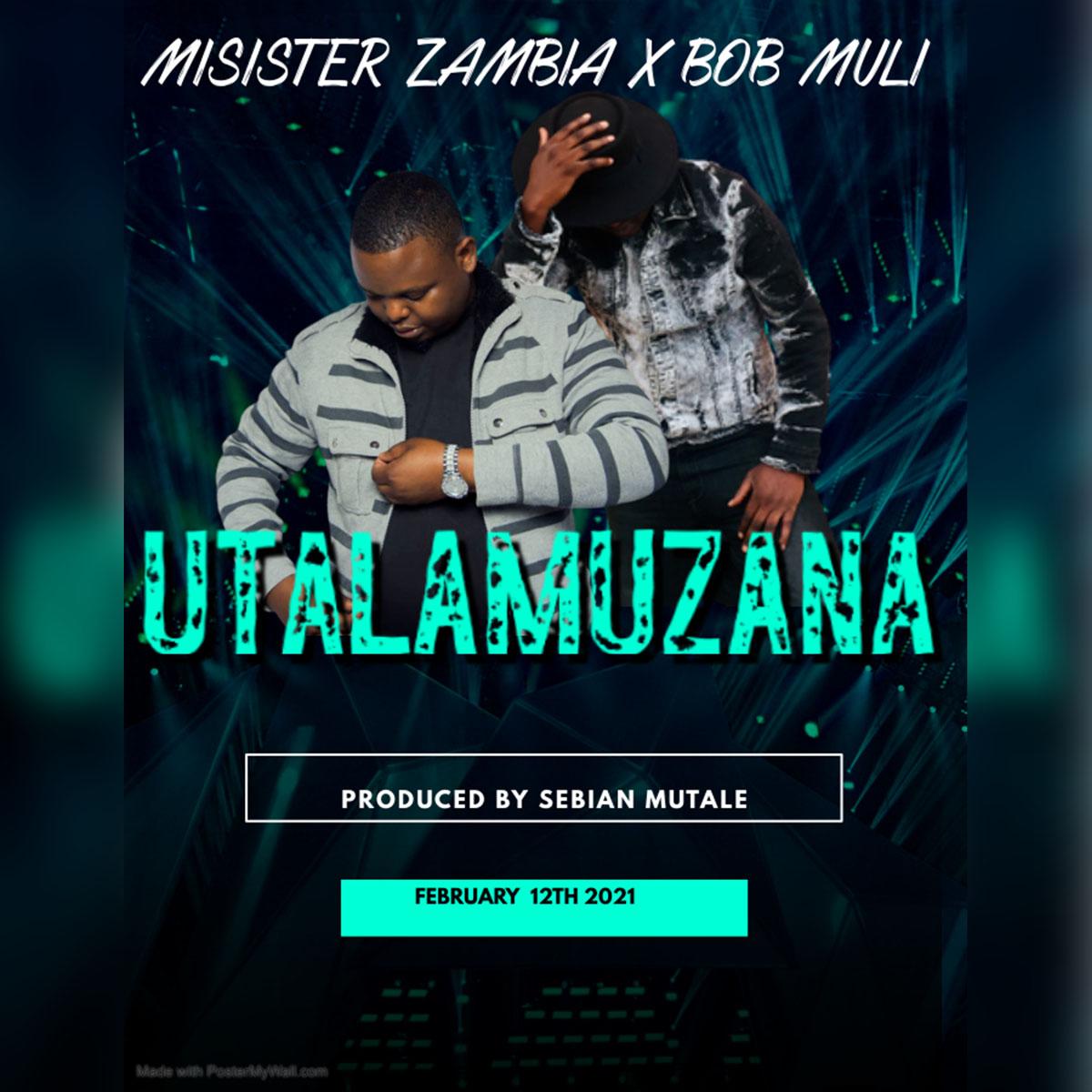 Misistar Zambia ft. Bob Muli - Utalamuzana