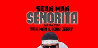 Sean Man ft. H Man & King Jerry - Senorita Mama Cita
