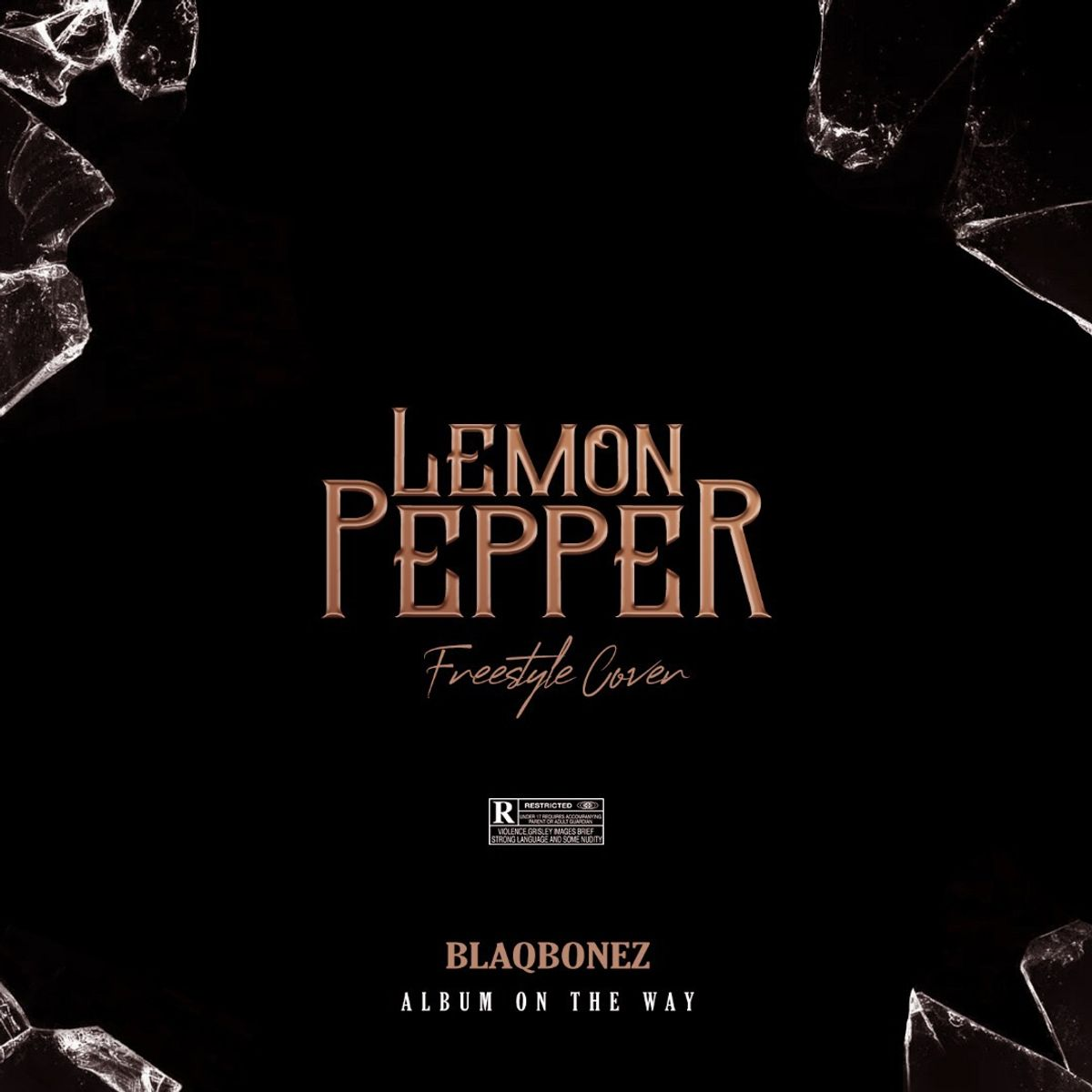 Blaqbonez - Album On The Way (Lemon Pepper Freestyle)