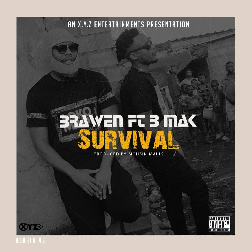 Brawen ft. B-Mak - Survival (Prod. Mohsin Malik)