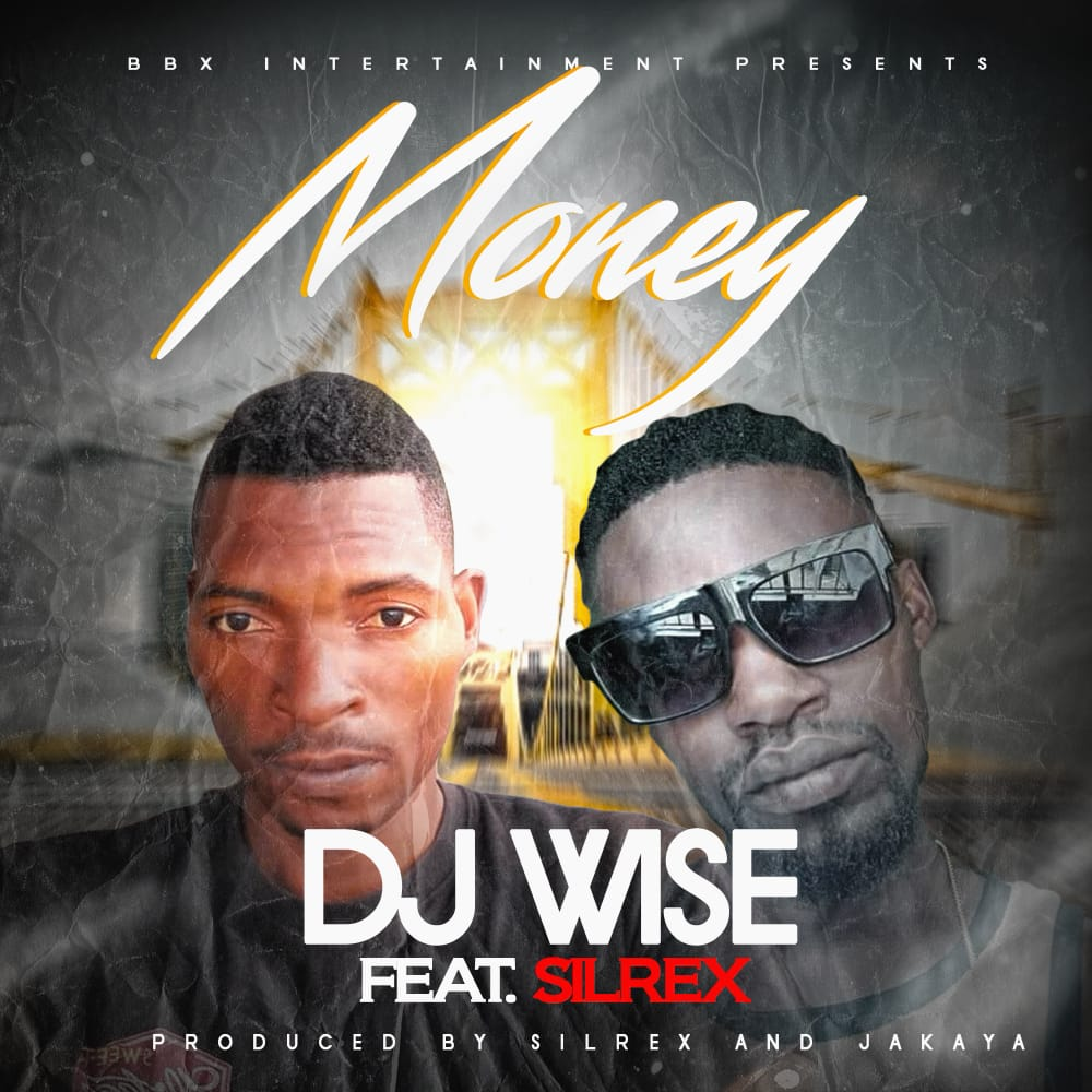 DJ Wise ft. Silrex - Money
