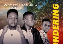 Guytizzy & Bob Milla ft. Azee - Wondering