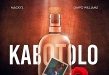 Macky2 ft. Dimpo Williams - Kabotolo
