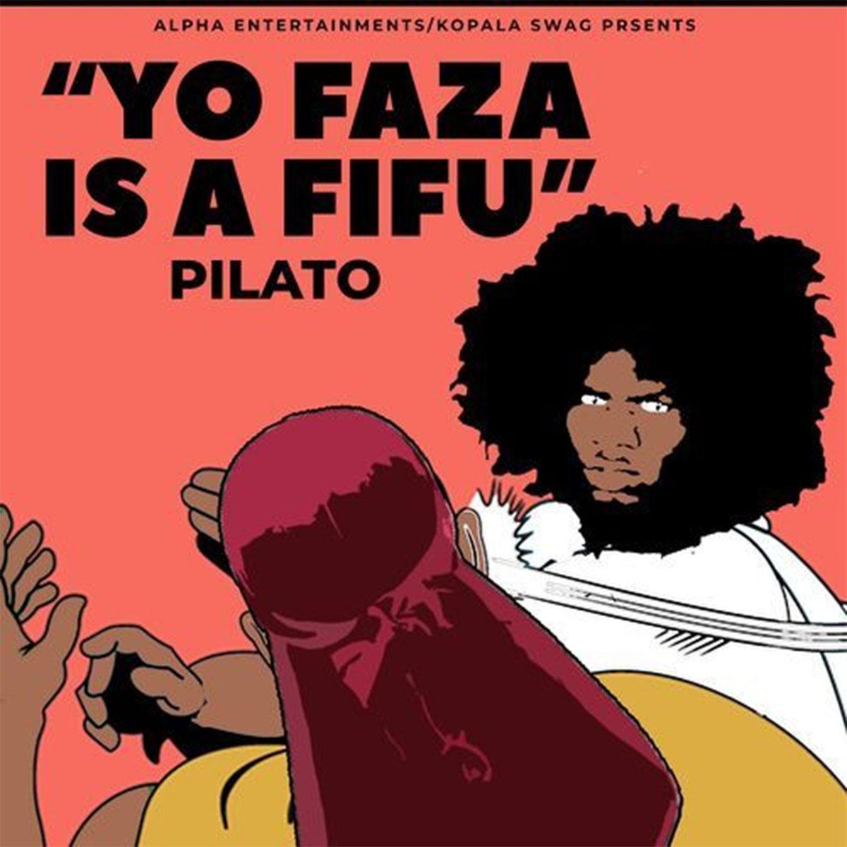 PilAto - Yo Faza Ize Fifu