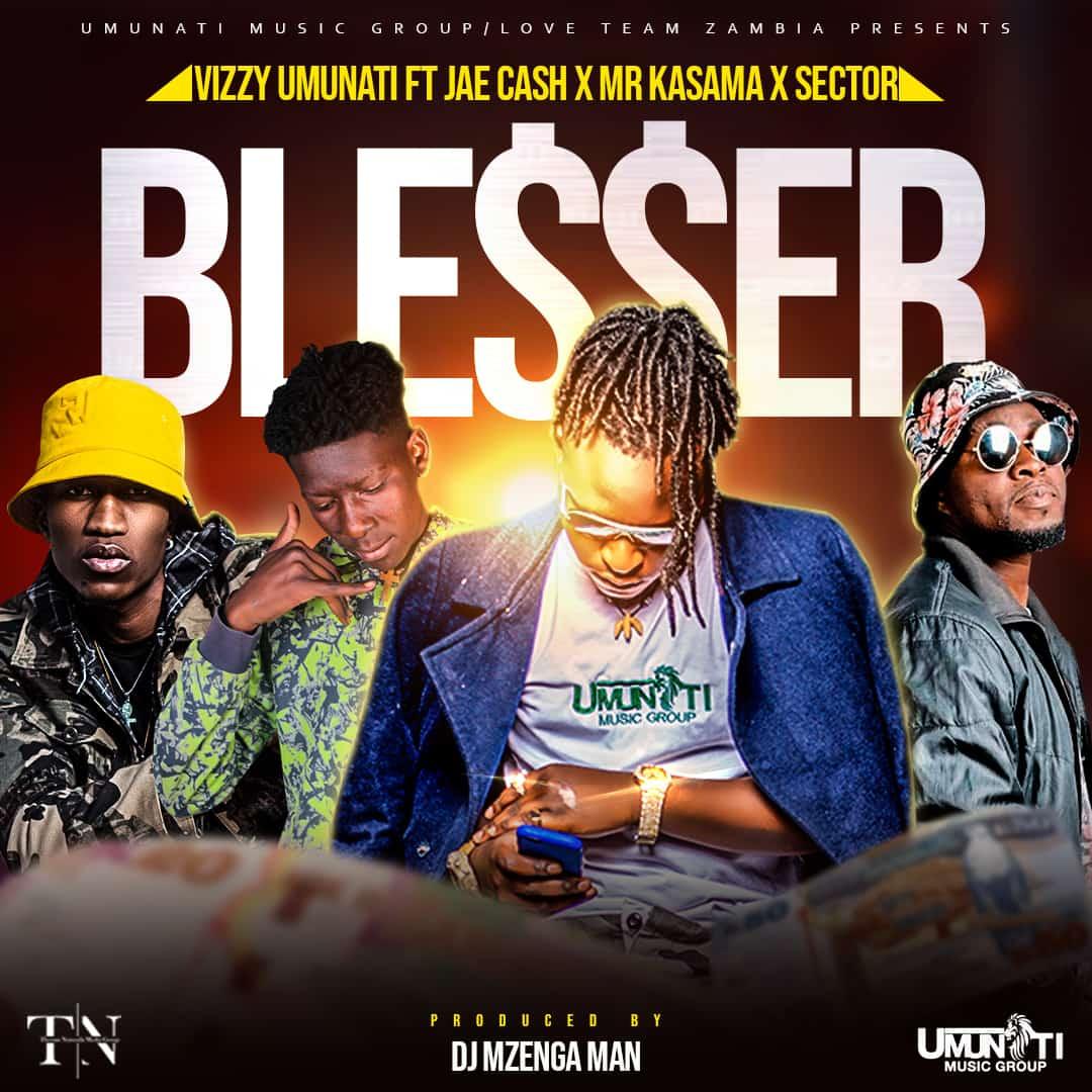 Vizzy Umunati ft. Jae Cash, Mr Kasama & Sector - Blesser