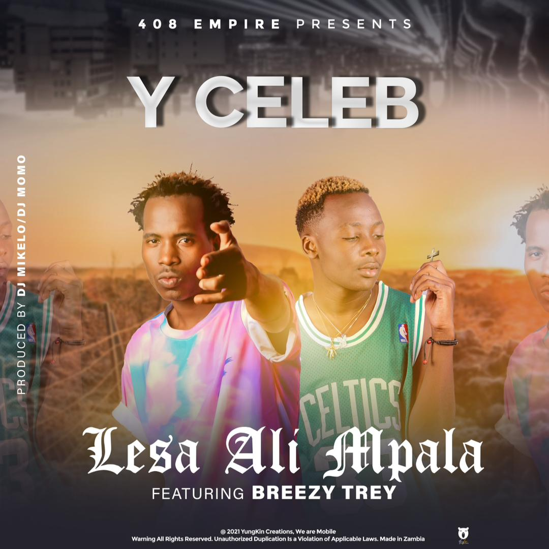 Y Celeb ft. Chile Breezy - Lesa Alimpala