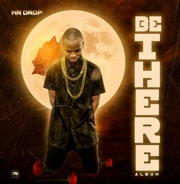 ALBUM: Mr Drop - Be There