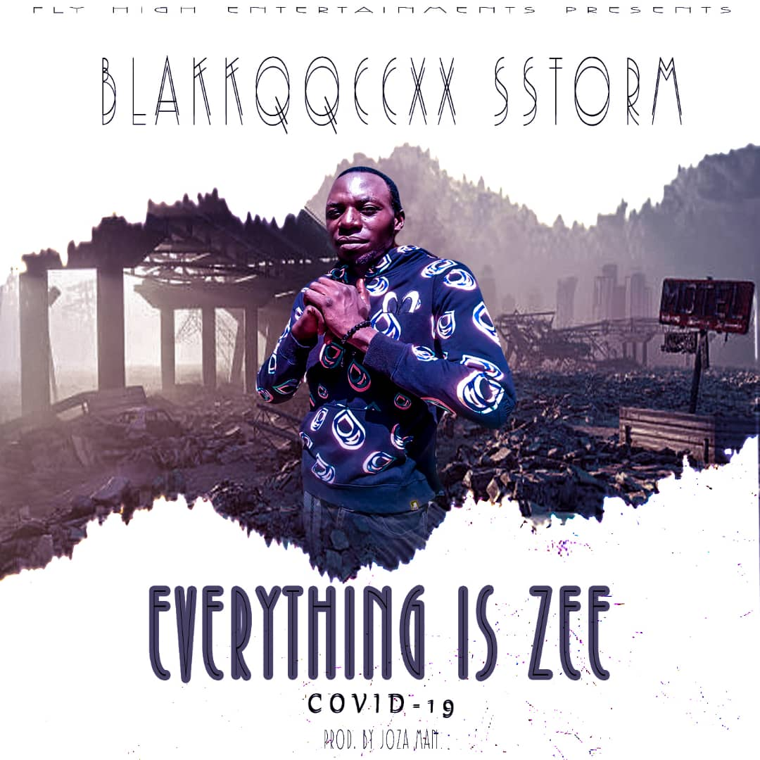 Blakkqqccxx Sstorm - Everything is Zee (Prod. Joza Man)