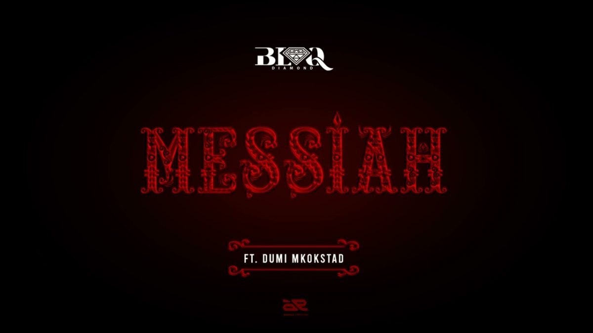 Blaq Diamond ft. Dumi Mkokstad - Messiah