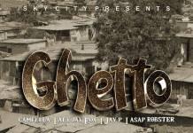 Camfella, Aey Jay Fox, Jay P & Asap Robster - Ghetto