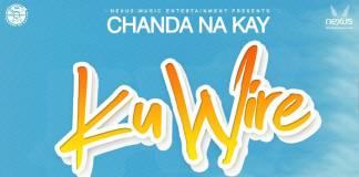 Chanda Na Kay - Ku Wire