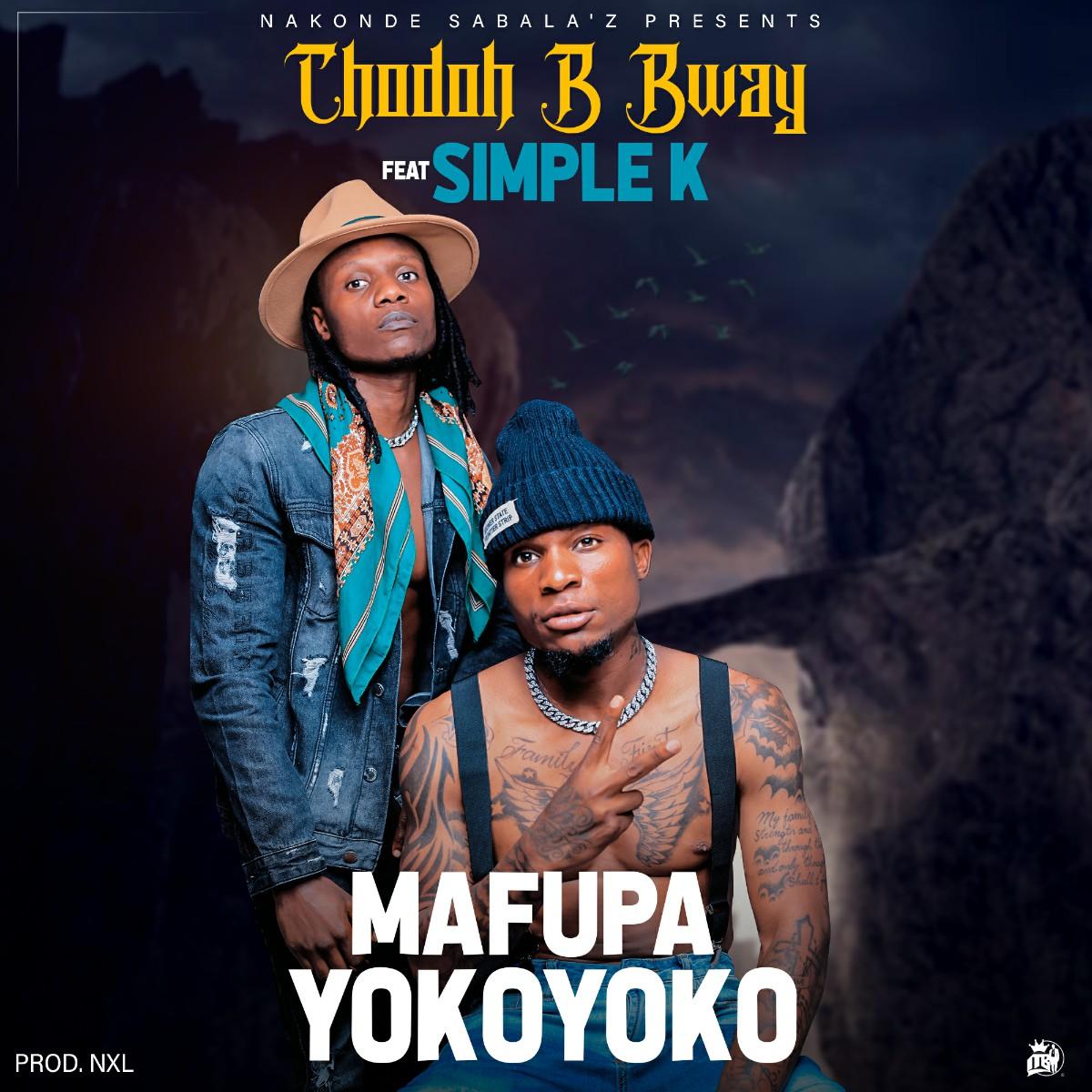 Chodoh B Bway ft. Simple K - Mafupa Yokoyoko