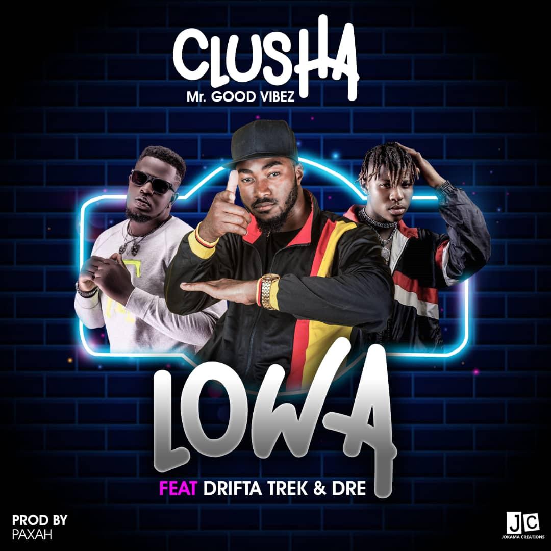 Clusha ft. Drifta Trek & Dre - Lowa