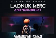 Ladnuk Merc & Normbreezy - When Am Gone
