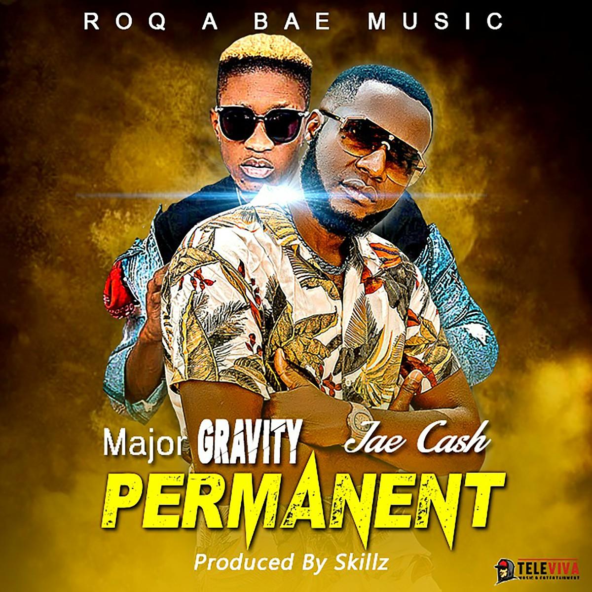 Major Gravity ft. Jae Cash - Permanent