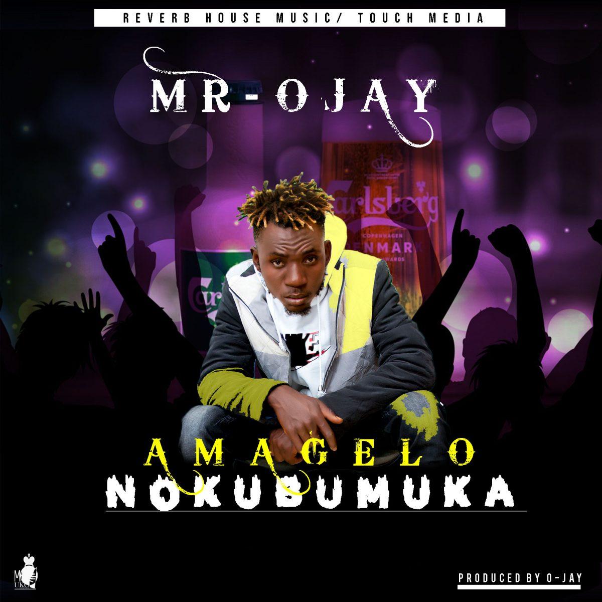 Mr Ojay - Amagelo Nokubumuka
