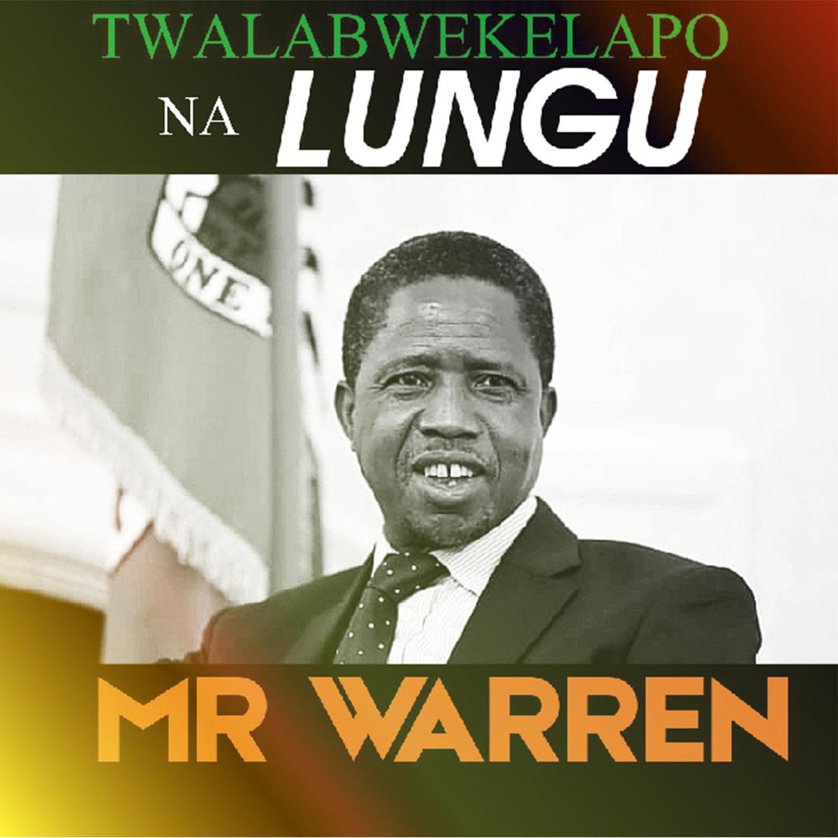 Mr Warren - Twalabwekelapo Na Lungu