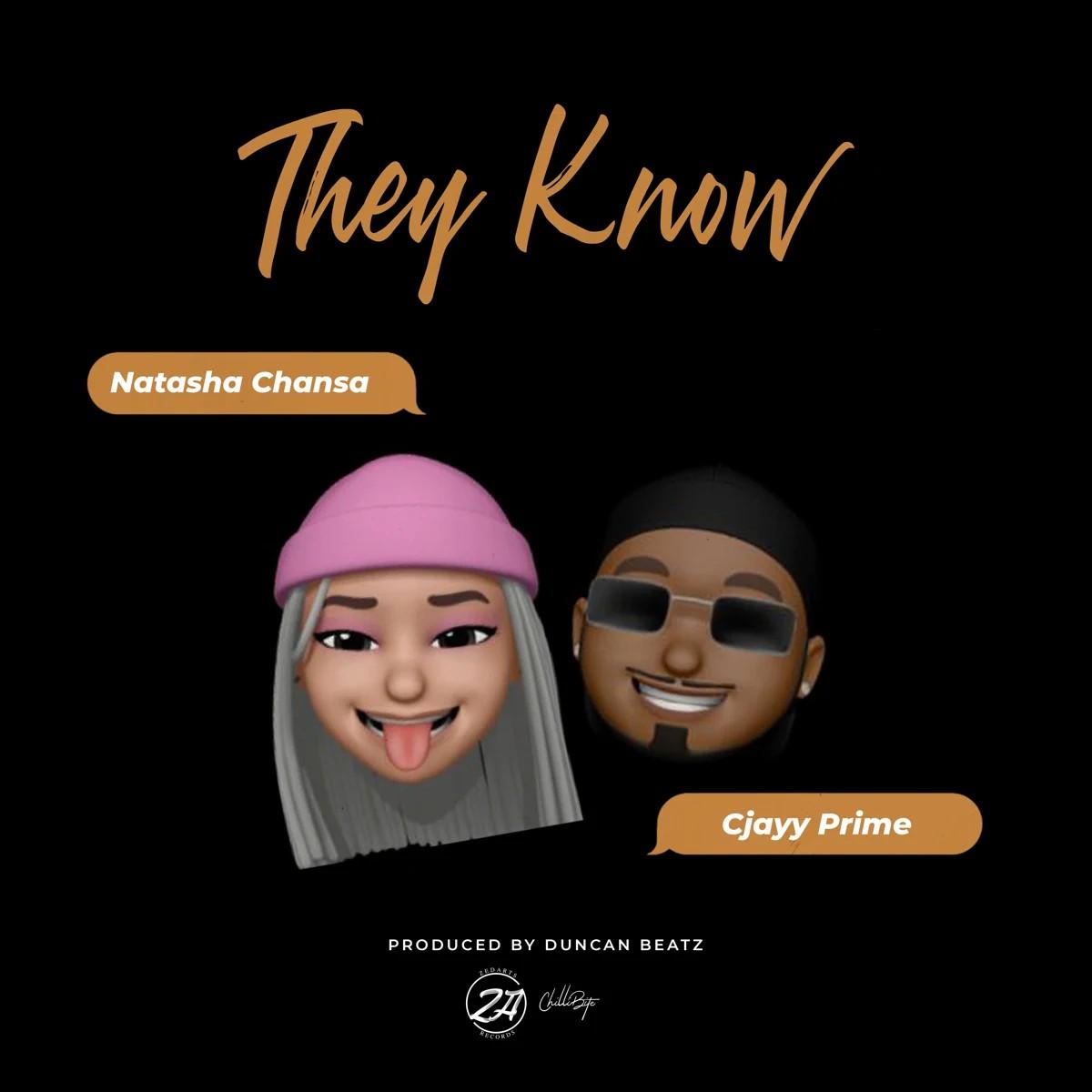 Natasha Chansa ft. Cjayy - They Know
