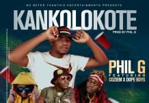 Phil G ft. Coziem & Dope Boys - Kankolokote