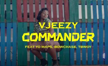 VJeezy ft. Yo Maps, Bow Chase & TBwoy - Commander (Official Video)