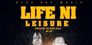 Young Celebo ft. Sector & Sichusquare (Barloka) - Life Ni Leisure