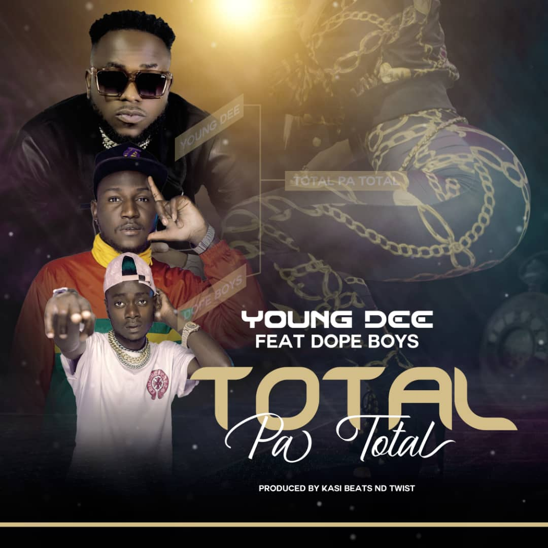 Young Dee ft. Dope Boys - Total Pa Total