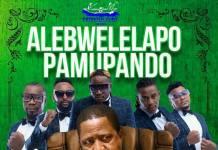 Chester, Rich Bizzy, King Dandy, Kadaffi & Shenky - Alebwelelapo (PF Campaign Song)