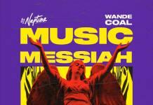 DJ Neptune ft. Wande Coal - Music Messiah