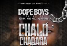 Dope Boys ft. B Quan, King Kizo & Iqon Beats - Chalo Chabana Babo