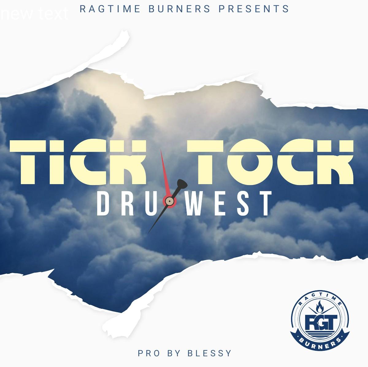 Dru West - Tick Tok (Prod. Bless)