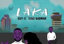 Guy-C ft. Ecko Badman - Laka