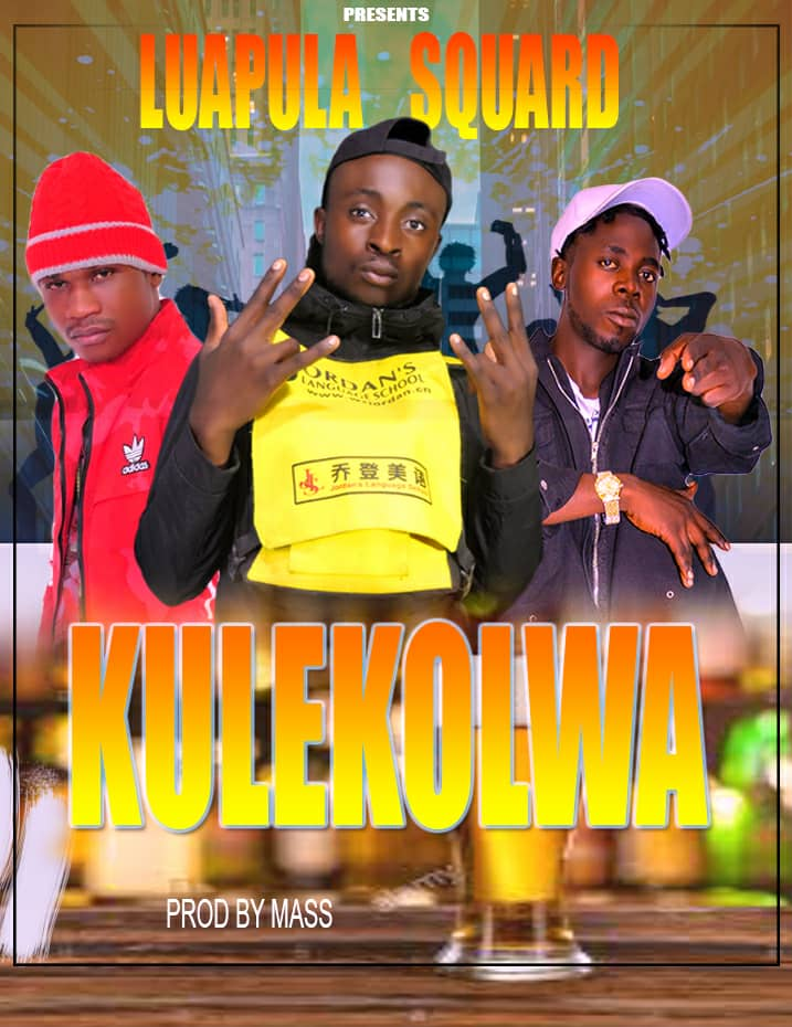 Luapula Squad - Kulekolwa (Prod. Massive)